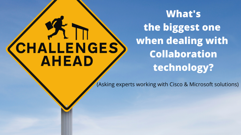What Is The Biggest Challenge When Dealing With Collaboration Technology?